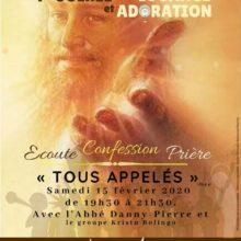 Première Soirée de Louange et Adoration TOUS APPELES Samedi 15 février 2020 Saint Martin Jemappes
